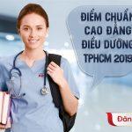 Điểm chuẩn xét tuyển Cao đẳng Điều dưỡng TPHCM 2019 là bao nhiêu?