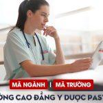 Mã ngành Cao đẳng Điều dưỡng Trường Cao đẳng Y Dược Pasteur là gì?