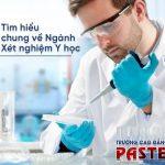 Tìm hiểu về Ngành Kỹ thuật Xét nghiệm Y học