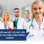Có giới hạn độ tuổi Liên thông Cao đẳng Điều dưỡng TPHCM?