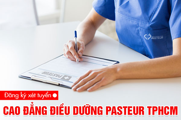 Đăng ký xét tuyển Cao đẳng Điều dưỡng Pasteur TPHCM