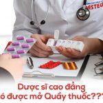 Dược sĩ Cao đẳng có mở quầy thuốc được hay không?