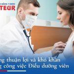 Điểm mặt những thuận lợi và khó khăn trong công việc người Điều dưỡng