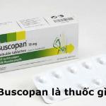 Thuốc chống co thắt Buscopan được sử dụng như thế nào?
