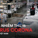 Nóng: Việt Nam ghi nhận ca nhiễm bệnh do virus Corona thứ 15 là em bé 3 tháng tuổi