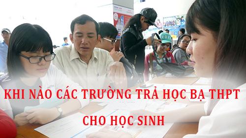 Khi Nao Cac Truong Thpt Tra Hoc Ba Cho Hocj Sinh