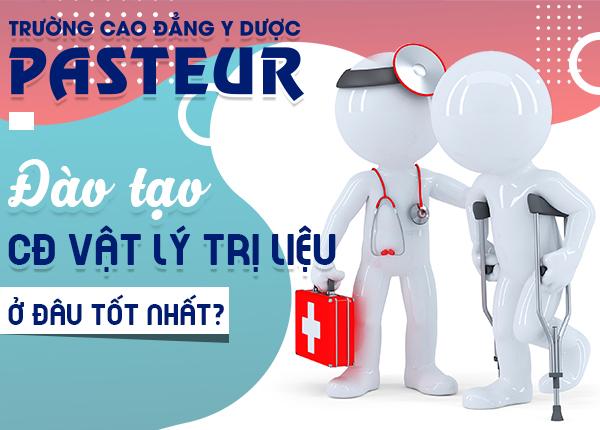 Dao Tao Cao Dang Vat Ly Tri Lieu O Dau Tot Nhat Pasteur 11 9